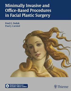 Minimally Invasive and Office-Based Procedures in Facial Plastic Surgery Fred G. Fedok Paul J. Carniol Thieme incudes videos online